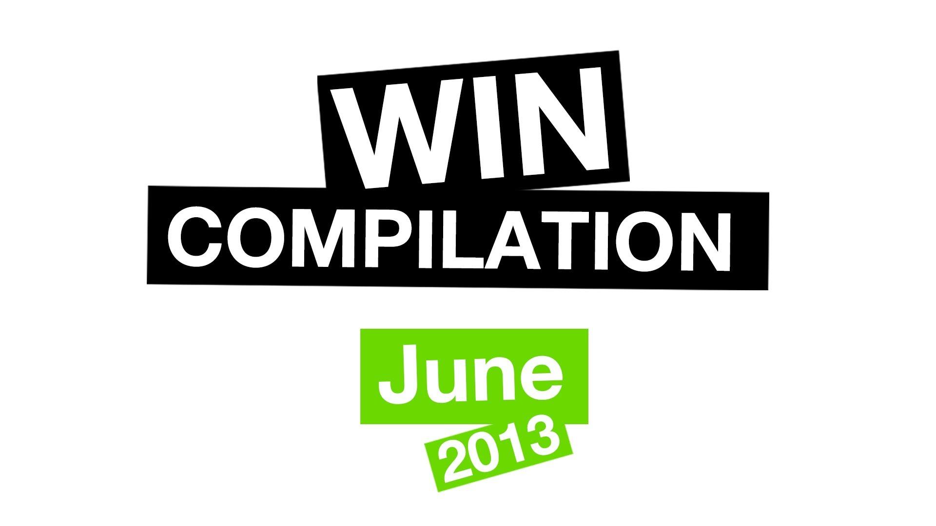 WIN Compilation June 2013