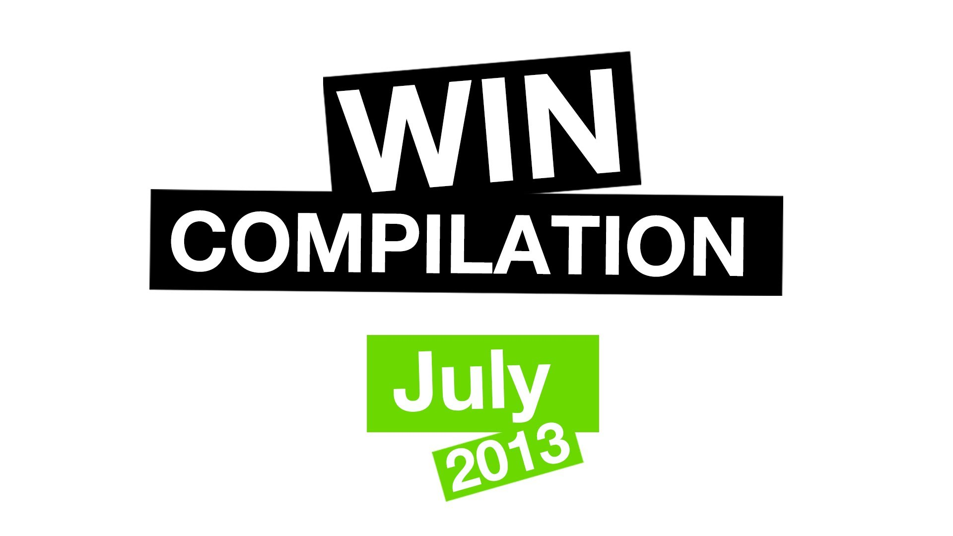 WIN Compilation July 2013