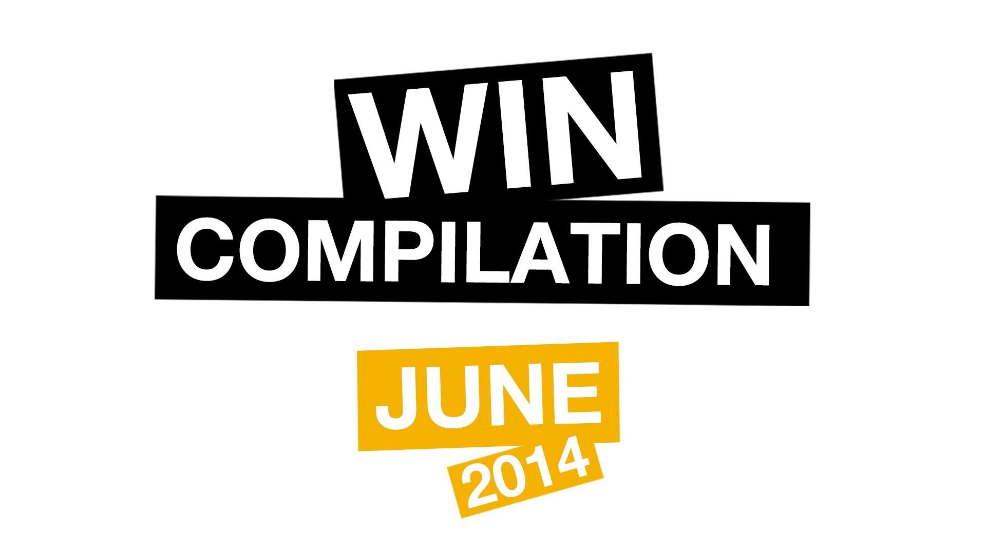 WIN Compilation June 2014