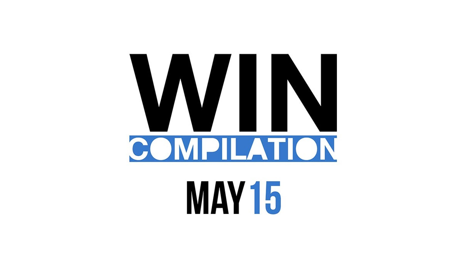 WIN Compilation May 2015