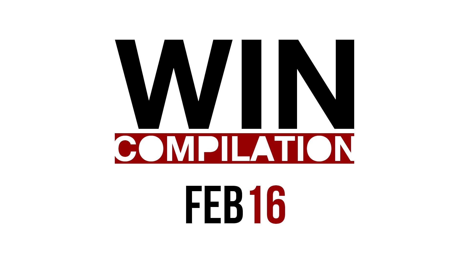 WIN Compilation February 2016