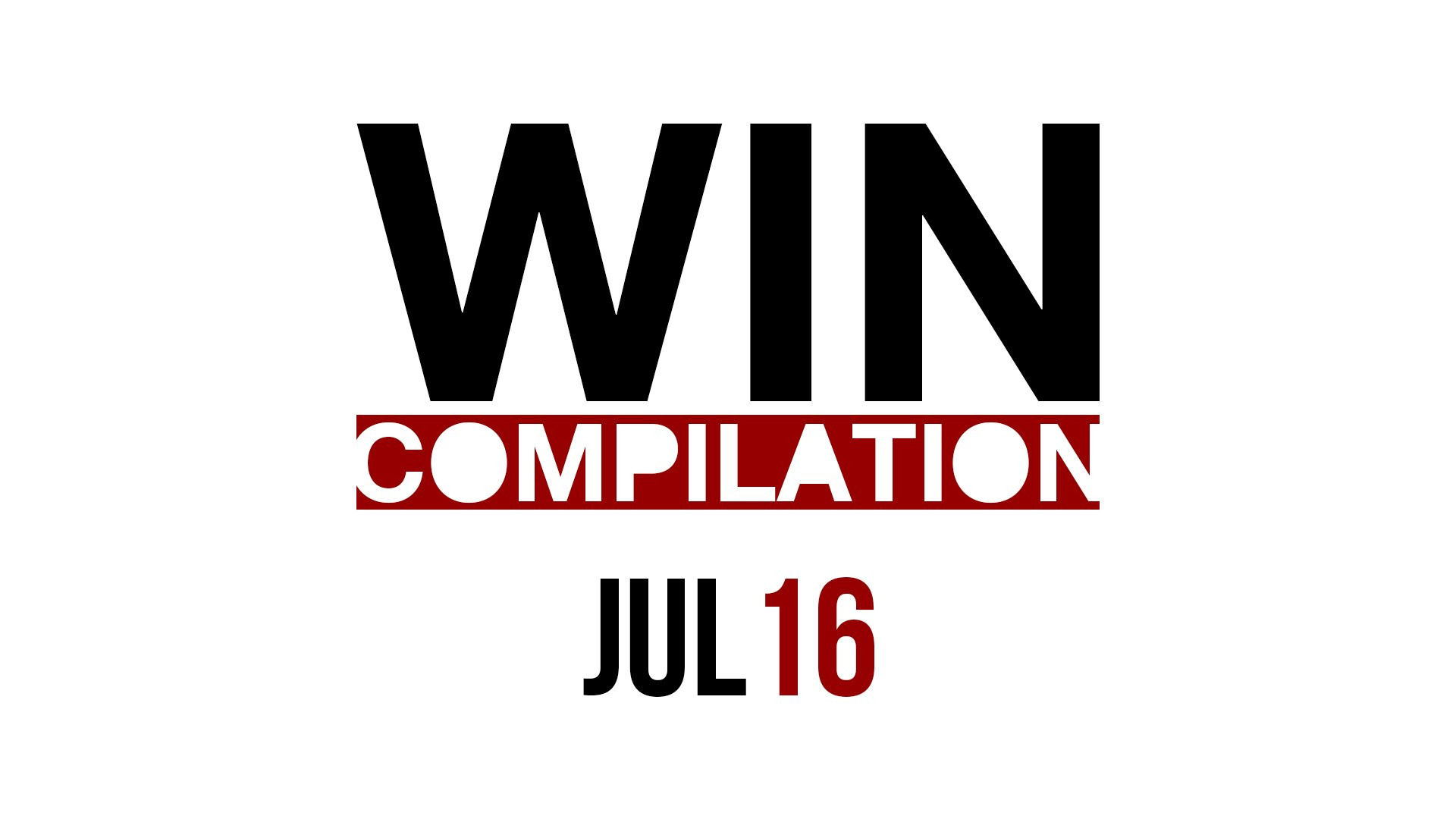 WIN Compilation July 2016